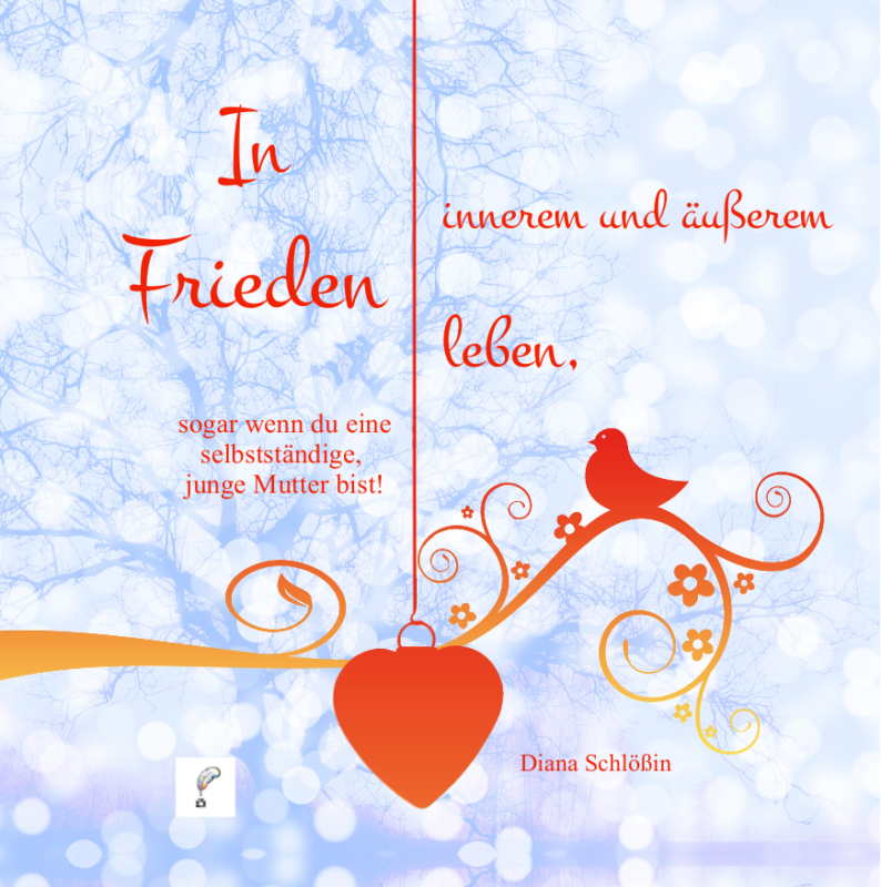 In innerem und äußerem Frieden leben